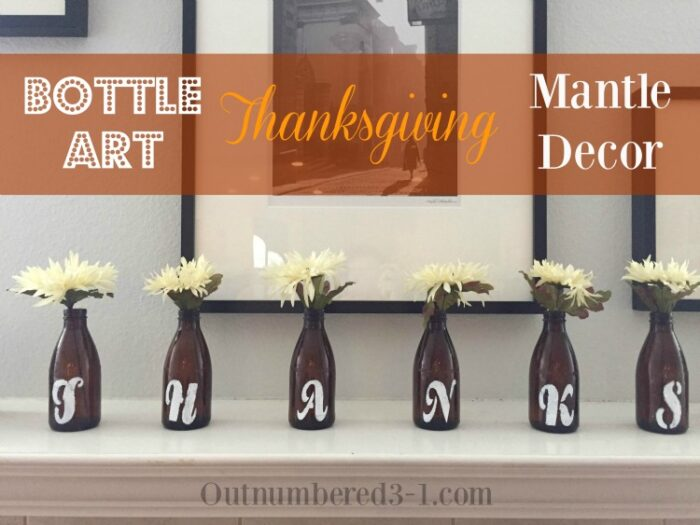 Bottle Art Thanksgiving Mantle Decor