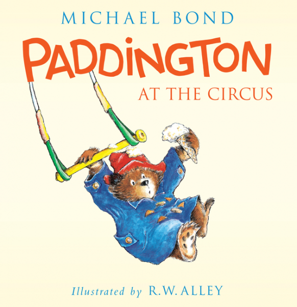 Paddington at the Circus by Michael Bond, R. W. Alley