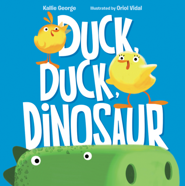 Duck, Duck, Dinosaur by Kallie George illustrated by Oriol Vidal Picture Books For Ages 4 to 8