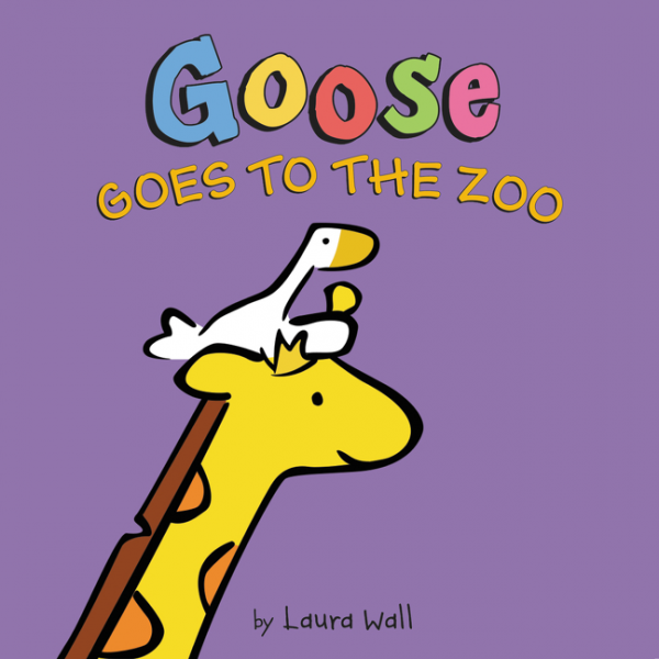Goose Goes to the Zoo by Laura Wall Picture Books For Ages 4 to 8