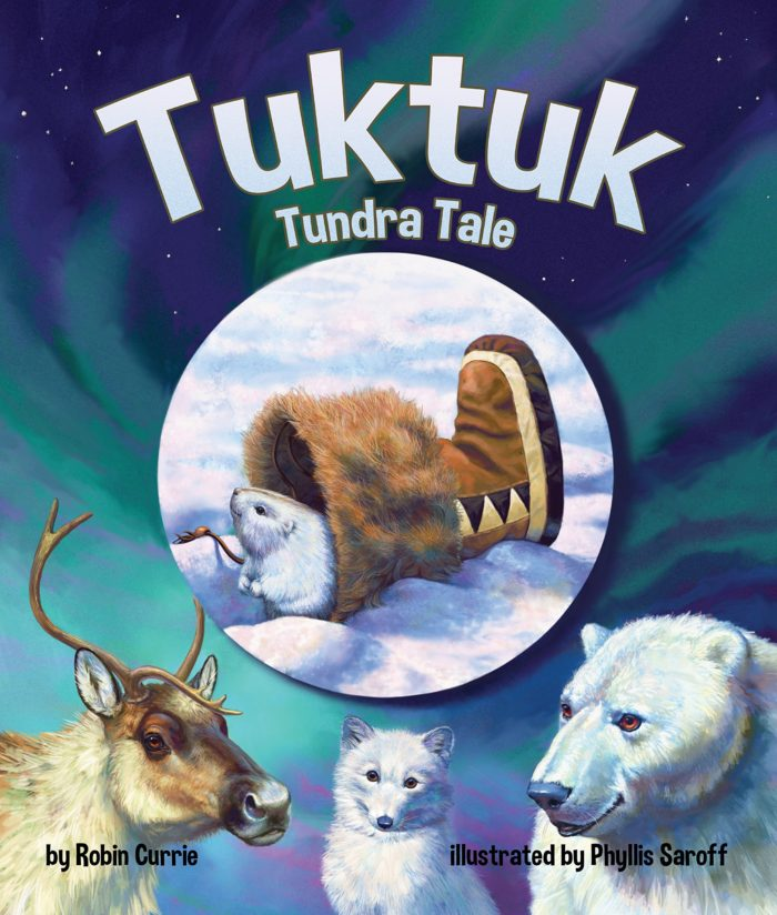 Tuktuk: Tundra Tale by Robin Currie (Author), Phyllis Saroff (Illustrator)