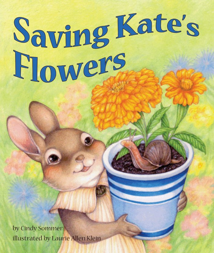 Saving Kate's Flowers by Cindy Sommer and Laurie Allen Klein