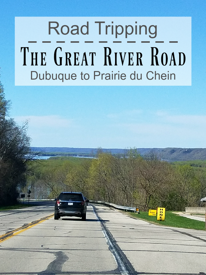 Road Tripping - The Great River Road Dubuque to Prairie du Chein