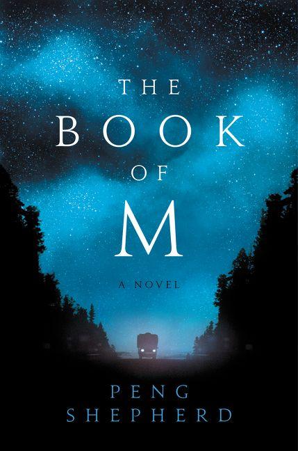 The Book of M A Novel by Peng Shepherd