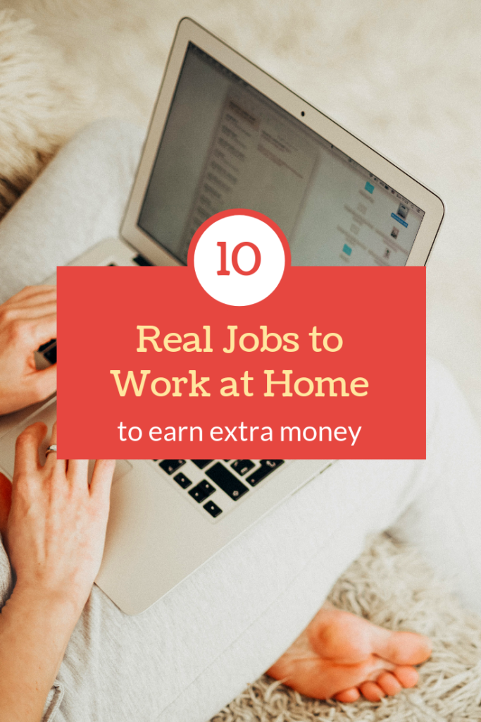 10 Real Work from Home Jobs to Increase Your Income