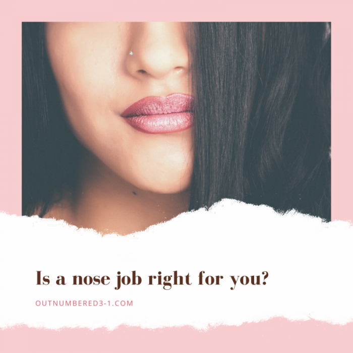 Is a nose job right for you?
