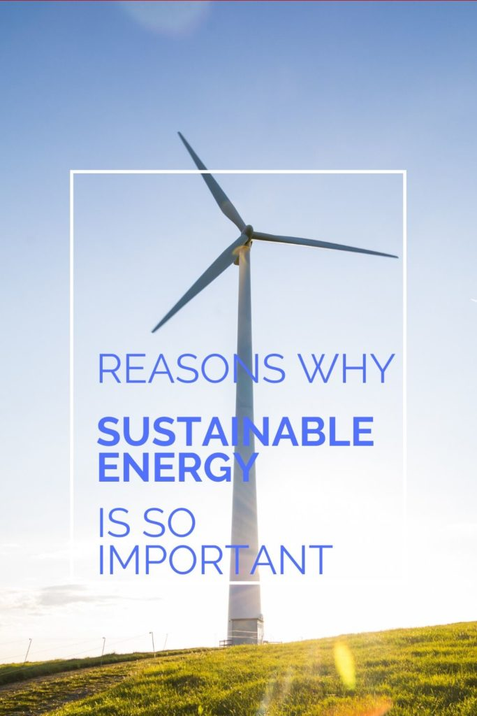 why is sustainable energy so important