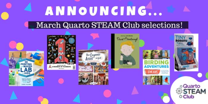 March Quarto STEAM Club Selections