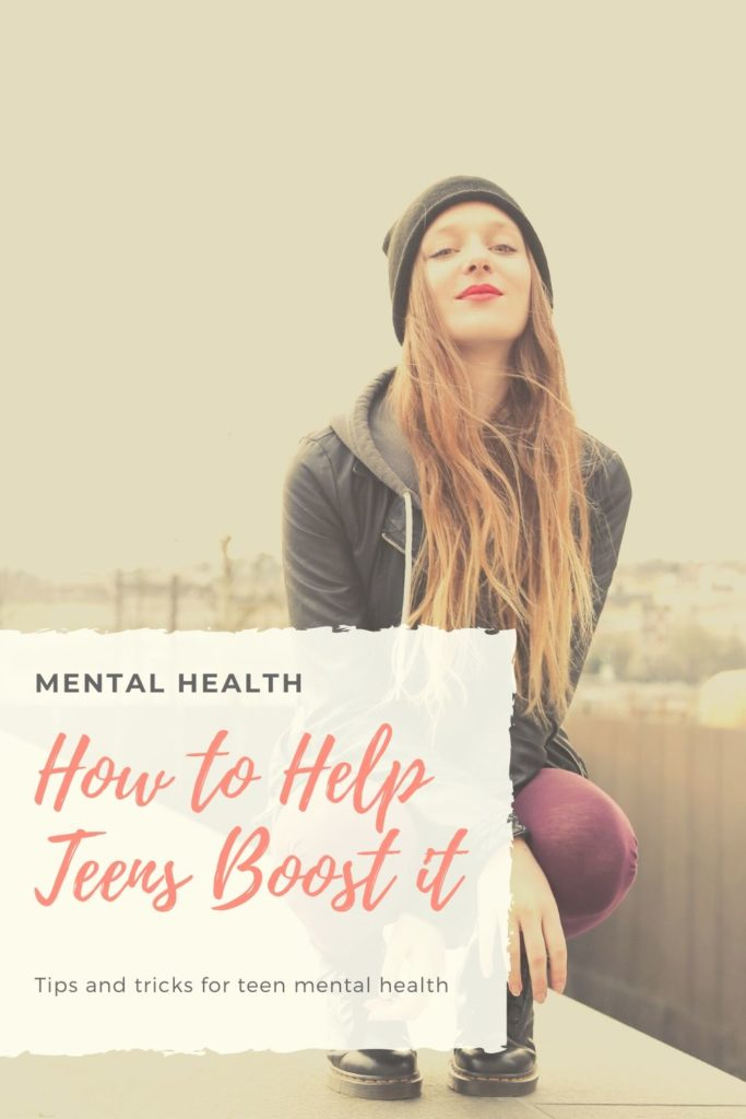 How to Help Teens Boost Mental Health